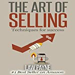 Art of Selling: Techniques for Success | Law Payne