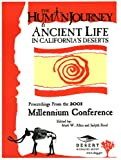 The Human Journey and Ancient Lifeways in California's Desert : Proceedings of the Millennium Conference, , 0943041082