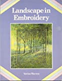 Landscape in Embroidery, Verina Warren, 0713445688