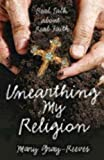 img - for Unearthing My Religion: Real Talk about Real Faith book / textbook / text book