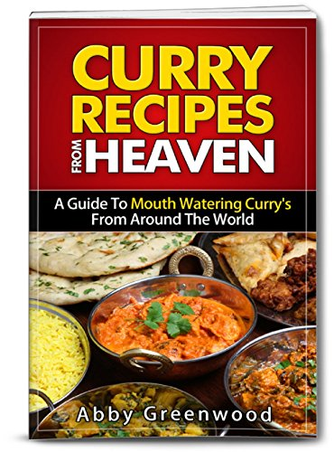 Curry recipes from around the world delicious curry recipe cookbook curry recipes from around the world delicious curry recipe cookbook for all the family a guide to mouth watering curries from around the world kindle forumfinder Image collections