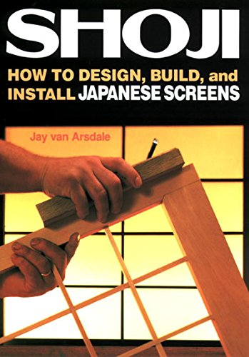 Shoji: How to Design, Build, and Install Japanese Screens