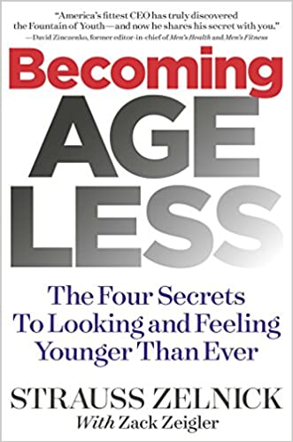 Becoming Ageless: The Four Secrets to Looking and Feeling