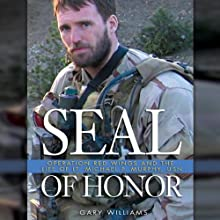 Seal of Honor: Operation Red Wings and the Life of LT Michael P. Murphy Audiobook by Gary Williams Narrated by A. T. Chandler