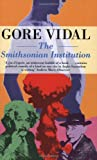 Front cover for the book The Smithsonian Institution by Gore Vidal