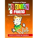 My Alien Friend: A Short Story for Playful Children (Children's Picture Books)