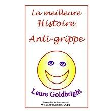 La meilleure histoire anti-grippe (French Edition)