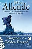 Kingdom of the Golden Dragon by Isabel Allende (2009-11-03)