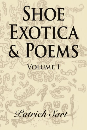 SHOE EXOTICA & POEMS: Volume I ()