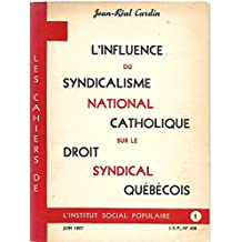 L'influence du syndicalisme national catholique sur le droit syndical québécois
