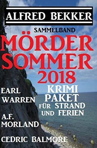 Mördersommer 2018 - Krimi-Paket für Strand und Ferien: Cassiopeiapress Sammelband (German Edition)