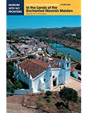 In the Lands of the Enchanted Moorish Maiden: Islamic Art in Portugal