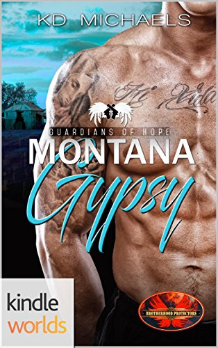 Brotherhood Protectors: Montana Gypsy (Kindle Worlds Novella) (Guardians of Hope Book 3)