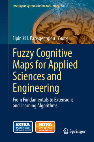 Fuzzy Cognitive Maps for Applied Sciences and Engineering: From Fundamentals to Extensions and Learning Algorithms (Intelligent Systems Reference Library Book 54) ()