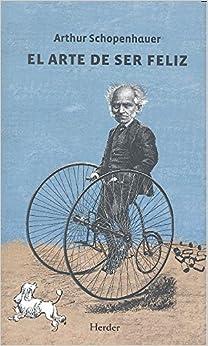 Arte De Ser Feliz por Arthur Schopenhauer