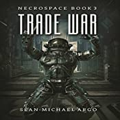 Trade War: Necrospace, Book 3 | Sean-Michael Argo