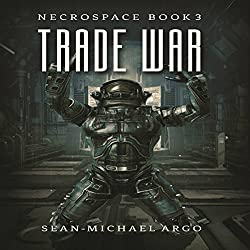 Trade War: Necrospace, Book 3