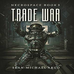 Trade War: Necrospace, Book 3 Audiobook