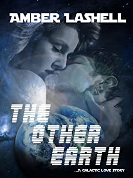 The Other Earth by [LaShell, Amber]
