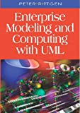 Enterprise Modeling and Computing with UML, Peter Rittgen, 159904174X