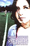 Paralysed, Sherry Ashworth, 1416900942
