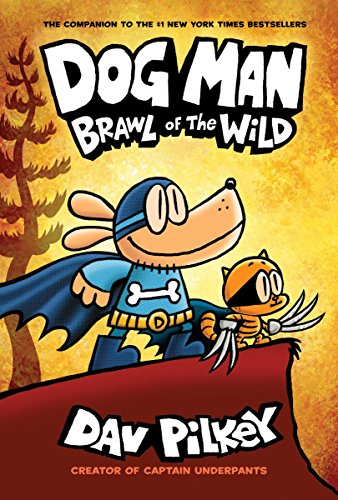 Book cover from Dog Man: Brawl of the Wild: From the Creator of Captain Underpants (Dog Man #6) by Dav Pilkey
