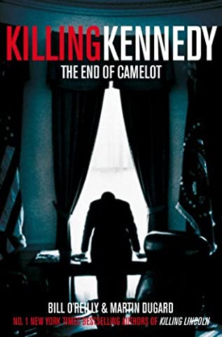 Killing Kennedy: The End of Camelot by Bill O'Reilly (2013-08-15) (Book The Killing Tree)