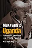 img - for Museveni's Uganda: Paradoxes of Power in a Hybrid Regime (Challange and Change in African Politics) book / textbook / text book
