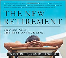Book The New Retirement: The Ultimate Guide to the Rest of Your Life by Jan Cullinane (2004-07-07)