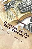 Invasion of the Word Snatchers: How the Mormons, Jehovah?s Witnesses, and the Freemasons Steal the Language of Christianity