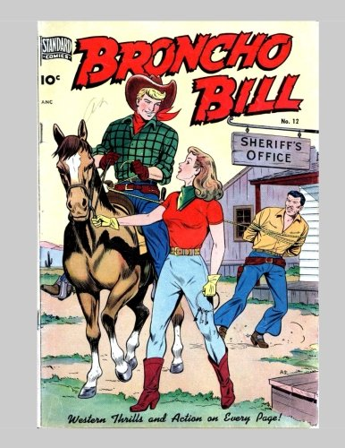 Broncho Bill #12: Exciting Western Comic Action - All Stories - No Ads ebook