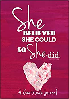 Book She Believed She Could So She Did - A Gratitude Journal ; Planner Pink Heart : Pink Heart