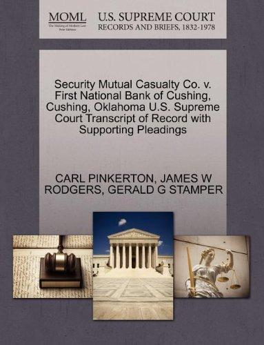 Security Mutual Casualty Co. v. First National Bank of Cushing, Cushing, Oklahoma U.S. Supreme Court Transcript of Record with Supporting Pleadings