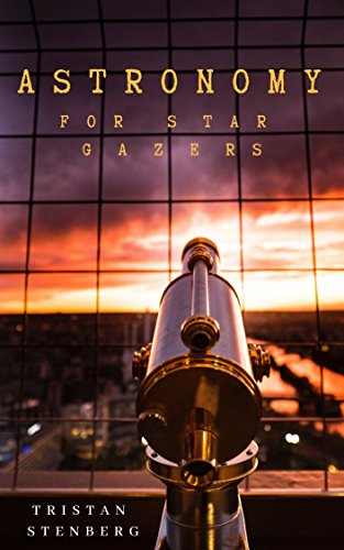 Astronomy For Star Gazers: Through A Home Telescope (English Edition)