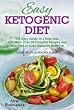 Easy Ketogenic Diet: The Easy Guide to a Keto Diet, with More Than 25 Flavorful Recipes and Meal Plan to Lose Stubborn Belly Fat