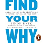 Find Your Why: A Practical Guide for Discovering Purpose for You and Your Team | Livre audio Auteur(s) : Simon Sinek Narrateur(s) : Simon Sinek, Stephen Shedletzky