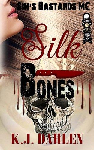 Silk And Bones (Sin's Bastards) (Volume 1)