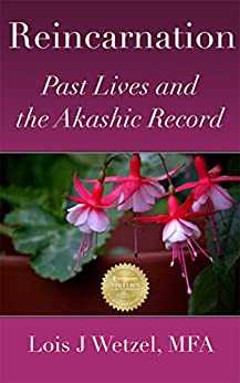 Reincarnation: Past Lives and the Akashic Record by [Wetzel, Lois J.]