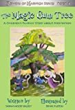 The Magic Gum Tree: A Children's Fantasy Story About Meditation