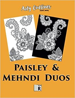 Paisley & Mehndi Duos: (Right-Hand Edition) Paisley and Mehndi-Style Designs on Classic White and Dramatic Black Backgrounds: A Double-the-Fun ... for Adults and Older Children (Arty Outlines) by Sarah Innins (2016-02-24)