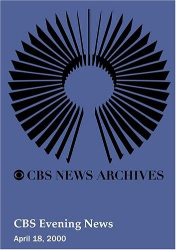 CBS Evening News (April 18, 2000) by CBS