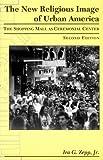 The New Religious Image of Urban America, Ira G. Zepp, 0870814362