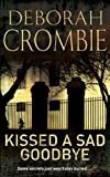 Kissed a Sad Goodbye by Deborah Crombie front cover