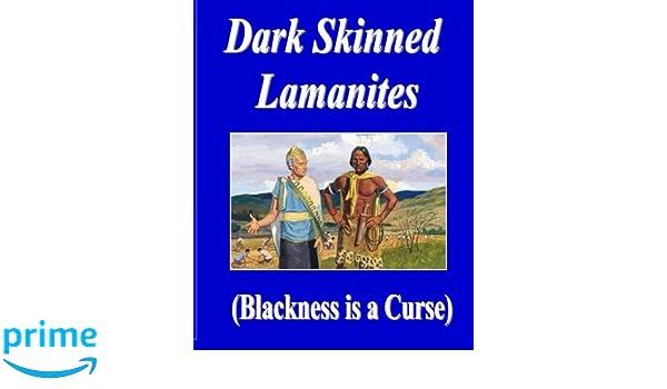 Dark Skinned Lamanites: Blackness is a Curse: Therlee Gipson