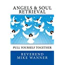 Angels & Soul  Retrieval: Pull Yourself Together