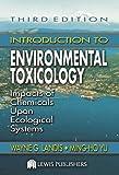 Introduction to Environmental Toxicology, Wayne G. Landis and Ming-Ho Yu, 1566706602