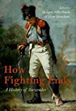 img - for How Fighting Ends: A History of Surrender book / textbook / text book