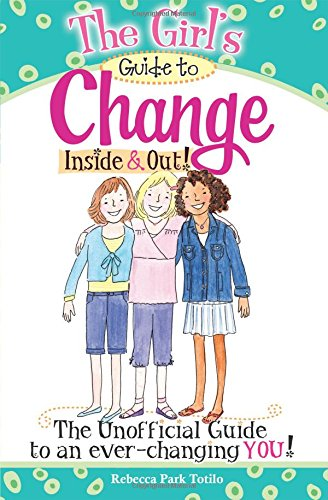 Inside Out Girl (The Christian Girl's Guide to Change Inside and)