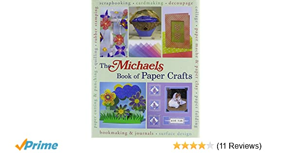 The michaels book of paper crafts dawn cusick megan kirby the michaels book of paper crafts dawn cusick megan kirby 9781579907358 amazon books mightylinksfo