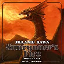Sunrunner's Fire: Dragon Prince Series, Book 3 Audiobook by Melanie Rawn Narrated by Christa Lewis